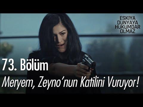 Meryem, Zeyno'nun Katilini Vuruyor! - Eşkıya Dünyaya Hükümdar Olmaz 73. Bölüm