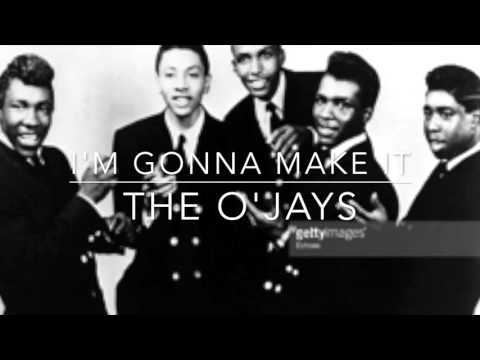 I'm Gonna Make It - The O'Jay's