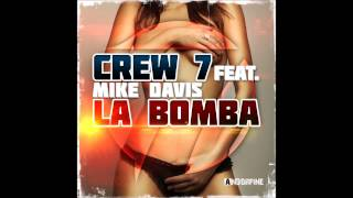 Crew 7 feat  Mike Davis - La Bomba (Radio Edit)