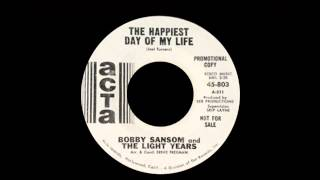 Bobby Sansom And The Light Years - The Happiest Day Of My Life