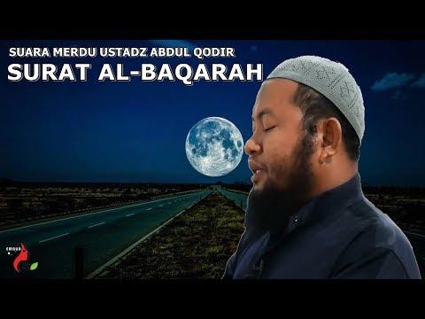 Bacaan Surat Al Baqarah Yang Sangat Merdu By Ustadz Abdul Qodir