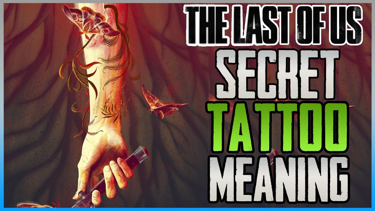 The Last Of Us Part 2 New Tattoo Meaning Theory The Last Of Us 2 News