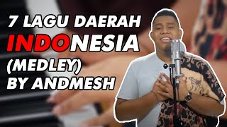 7 LAGU DAERAH INDONESIA (MEDLEY) BY ANDMESH