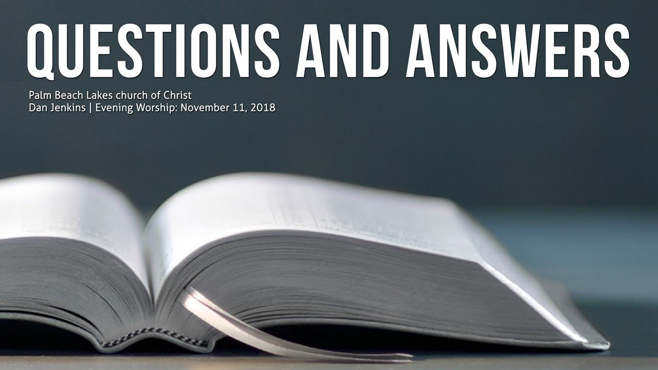 Palm Beach Lakes church of Christ | Questions & Answers - Video