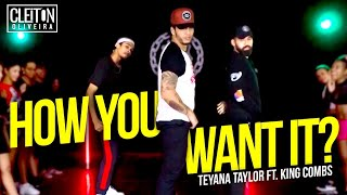 Baixar How You Want It - Teyana Taylor ft. King Combs (COREOGRAFIA) Cleiton Oliveira / IG: @CLEITONRIOSWAG