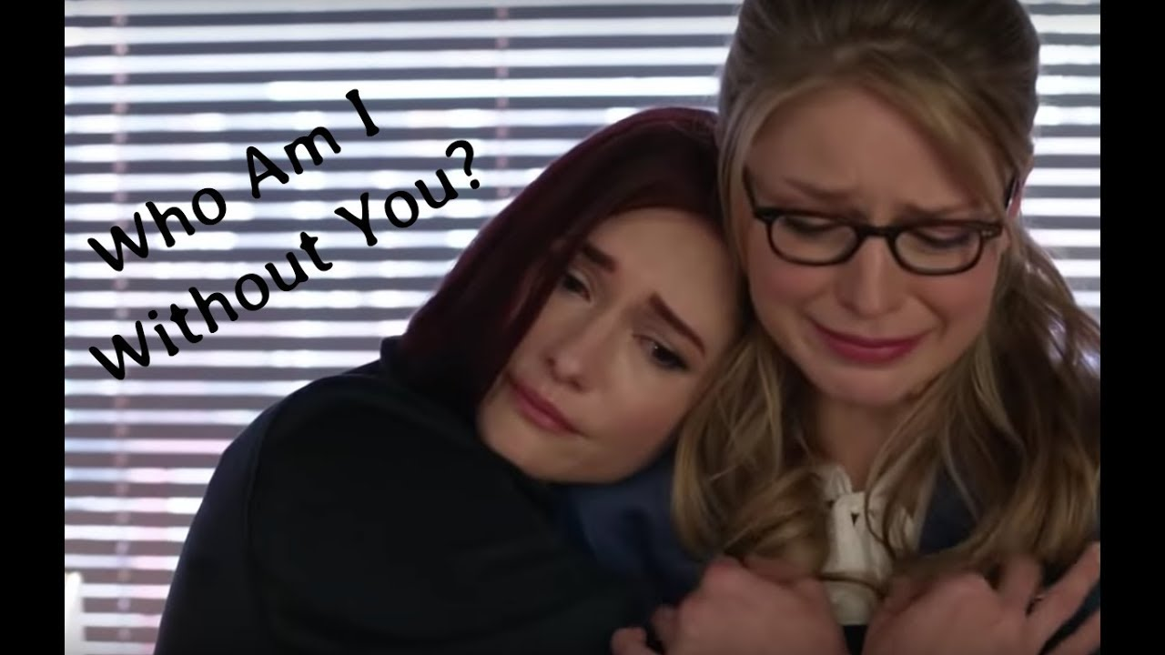 Supergirl- Alex and Kara- `Who am I without you?`