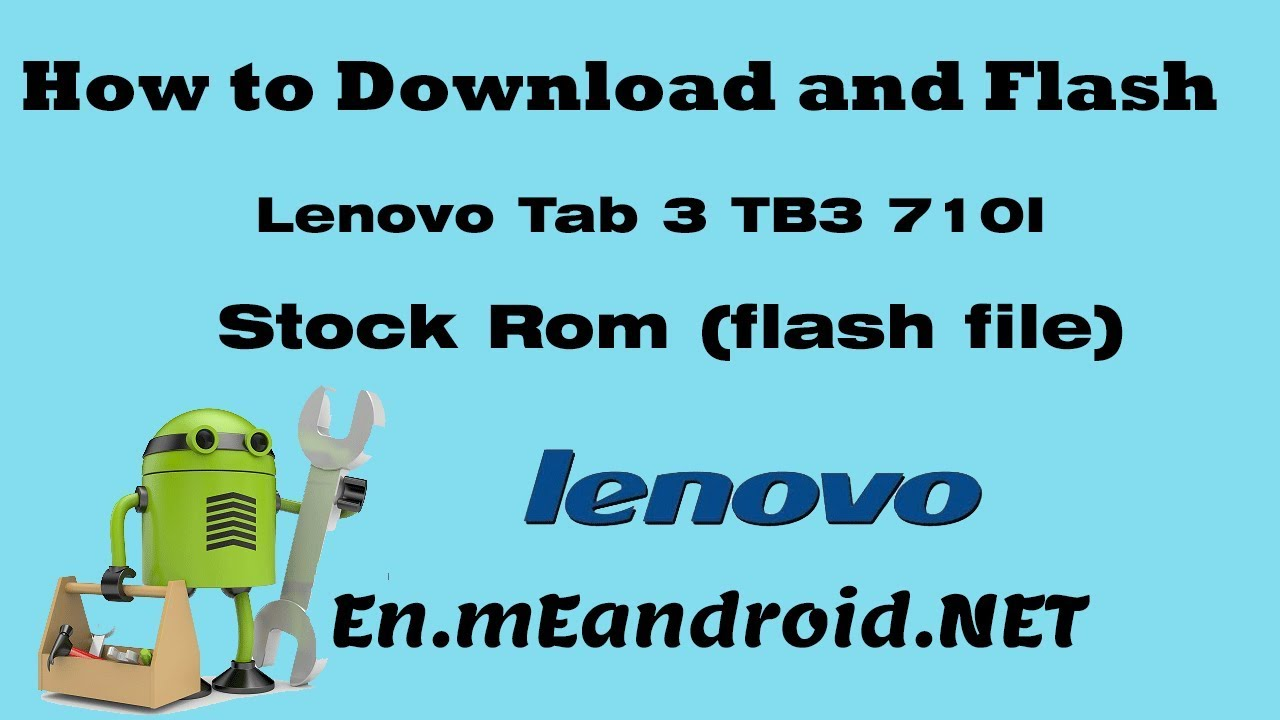 How to Download and Flash Lenovo Tab 3 TB3-710I Stock Rom (flash file)