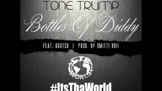 Watch Tone Trump Bottles Of Diddy video