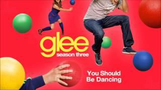 You Should Be Dancing | Glee [HD FULL STUDIO]