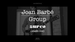 Joan Barbé Group - Surco (studio live)