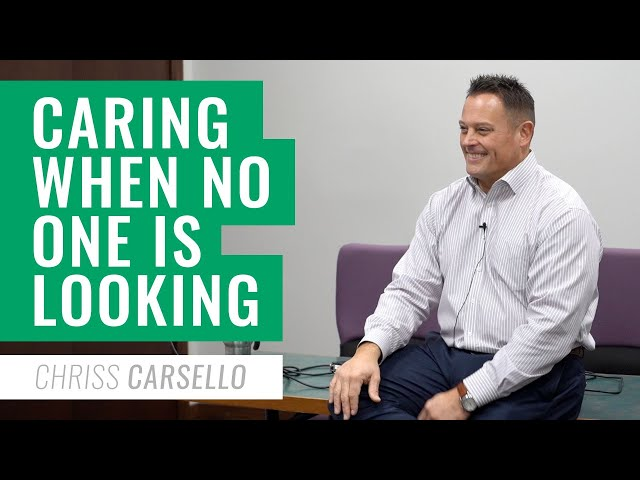 Caring When No One is Looking | Chriss Carsello