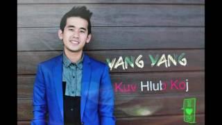 [ VANG YANG ] New Song- Kuv Hlub Koj( 2017)