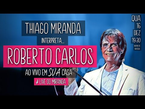 Thiago Miranda interpreta ROBERTO CARLOS - #FiqueEmCasa #LiveDoMiranda #93