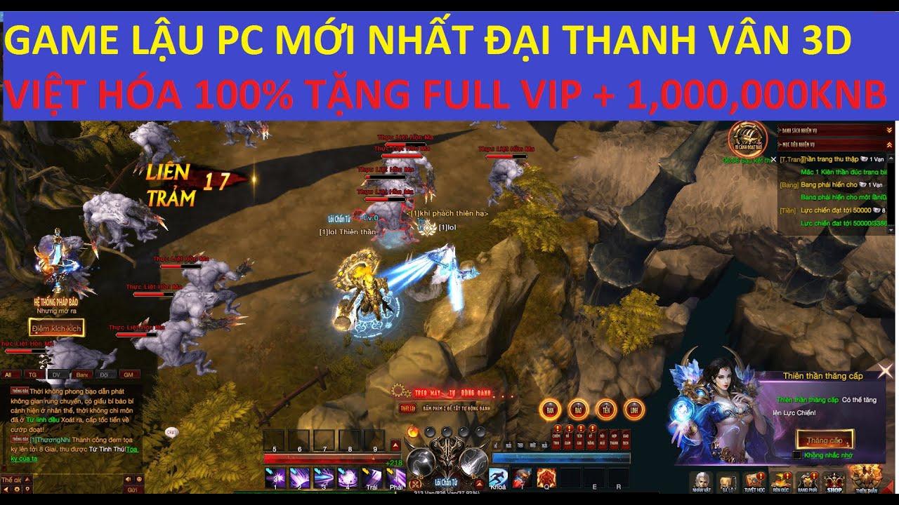 Game Lậu PC Đại Thanh Vân 3D Việt Hóa 100% Tặng 1,000,000 KNB Full Vip Game Pc Lậu | Game Lậu