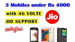 3 mobiles for under Rs 4000 with JIO 4G VoLTE support, in Tamil/தமிழ்