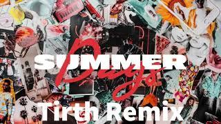 Martin Garrix feat. Macklemore & Patrick Stump - Summer Days (Tirth Remix)