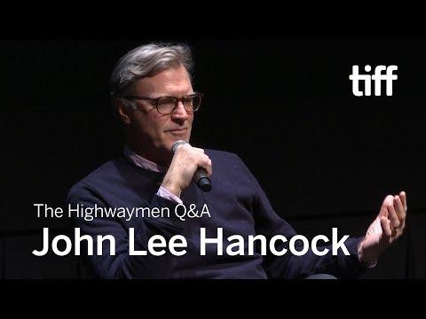 John Lee Hancock On THE HIGHWAYMEN