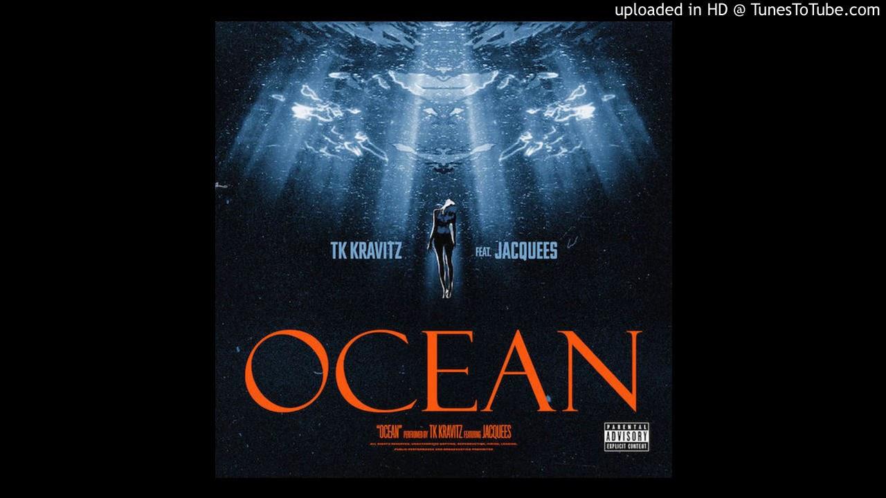 TK Kravitz Ft  Jacquees - Ocean (Acapella Clean) | 134 BPM