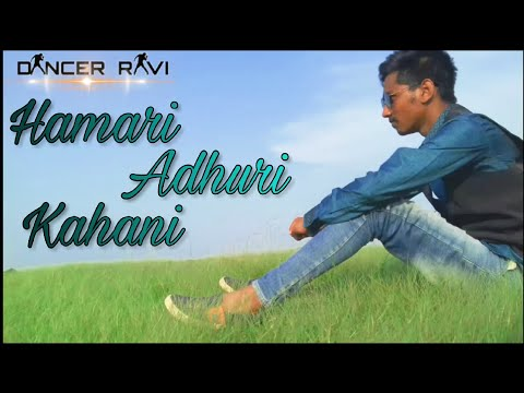 Hamari Adhuri Kahani || Dance By Ravi Chavda || sings mohit Gaur || you tube