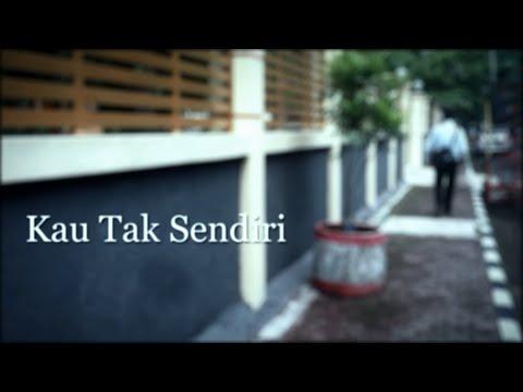 KAU TAK SENDIRI - SHORT FILM #1