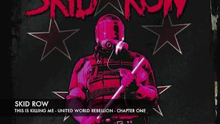 SKID ROW - This is Killing Me (Official Lyric Video)