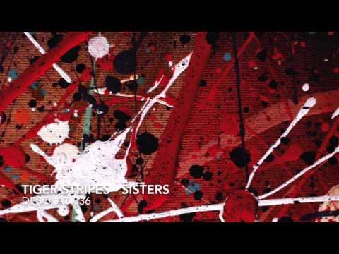 Tiger Stripes - Sisters - DESOLAT 036