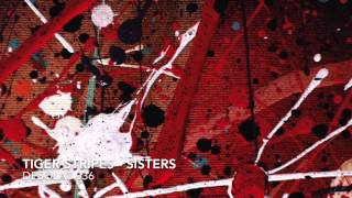Tiger Stripes - Sisters - DESOLAT 036