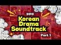 Best Of Korean Drama Soundtrack Playlist  2019  Part 1