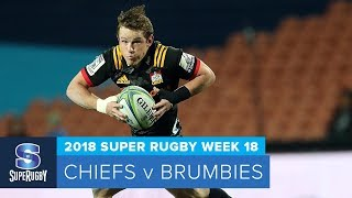 HIGHLIGHTS: 2018 Super Rugby Week 18: Chiefs v Brumbies