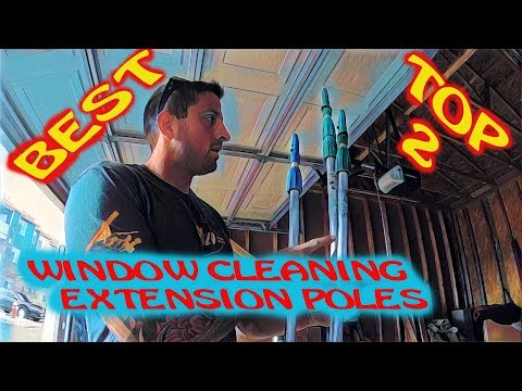 TOP 2 WINDOW CLEANING EXTENSION POLES