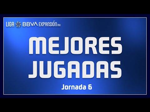Mejores Jugadas - Jornada 6 Guard1anes2020 - Liga BBVA Expansión MX