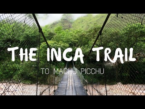 Hiking the Inca Trail to Machu Picchu Documentary