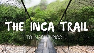 Hiking the Inca Trail to Machu Picchu Documentary