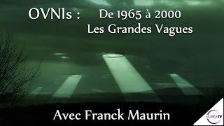 06/12/2016 « OVNIs de 1965 à 2000 : Les Grandes Vagues » avec Franck Maurin