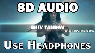 Shiv Tandav (8D Audio)   Maha ShivRatri 2020