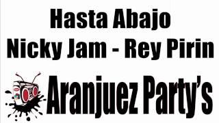 Hasta Abajo - Nicky Jam Rey Pirin Aranjuez'partys