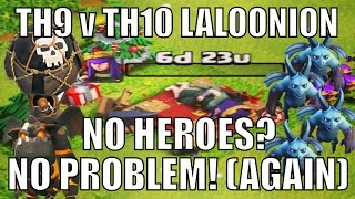 NO HEROES, NO PROBLEM! #3 | TH9 TROPHY PUSHING VS. TH10 LALOONION
