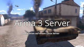 Arma 3 Server auf LINUX Installation German Tutorial