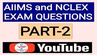 AIIMS and NCLEX EXAM QUESTIONS.by NURSES EXAM AND NURSING SUPPORT NEWS