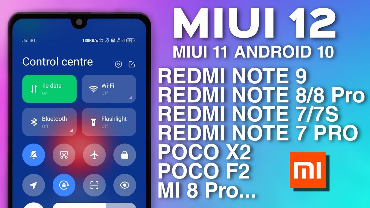 MIUI 12 and Android 11 Update : Redmi Note 7/7S/7Pro/8/8Pro/9 & Poco F1/X2 | MIUI 12 Updates