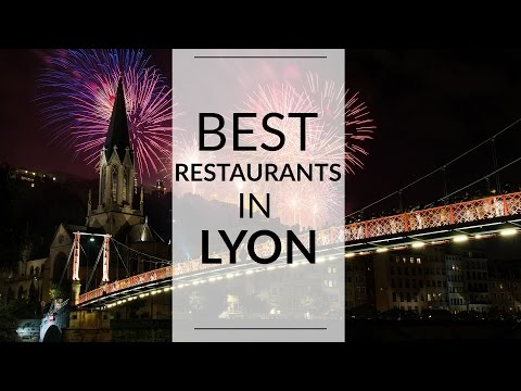 The Best Restaurants in Lyon