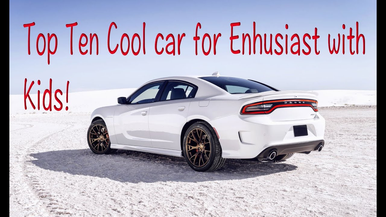 top 10 cool cars for enthusiast with kids