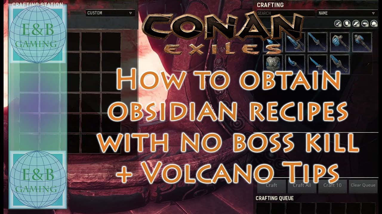 Conan Exiles - OBSIDIAN WEAPON RECIPES - NO BOSS KILL - FAST and EASY +  Volcano Path guide