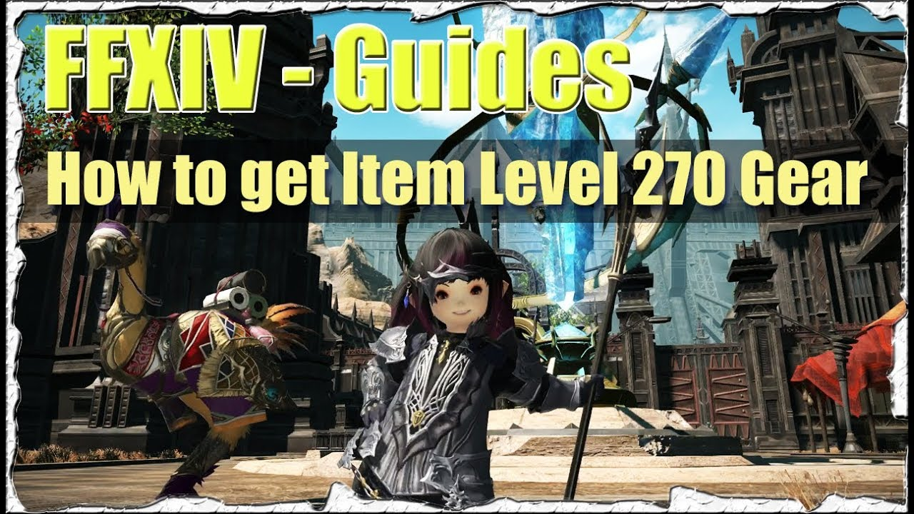 FFXIV How to get Item Level 270 Gear Guide (Best Armor to start with  Stormblood)