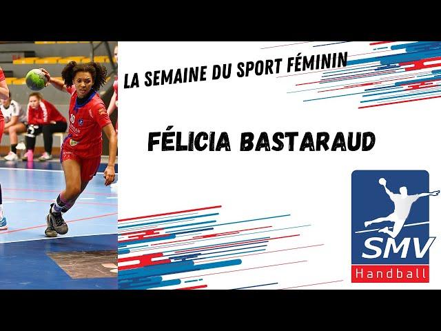 La semaine du sport féminin : Félicia Bastaraud