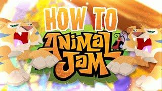How To Animal Jam!