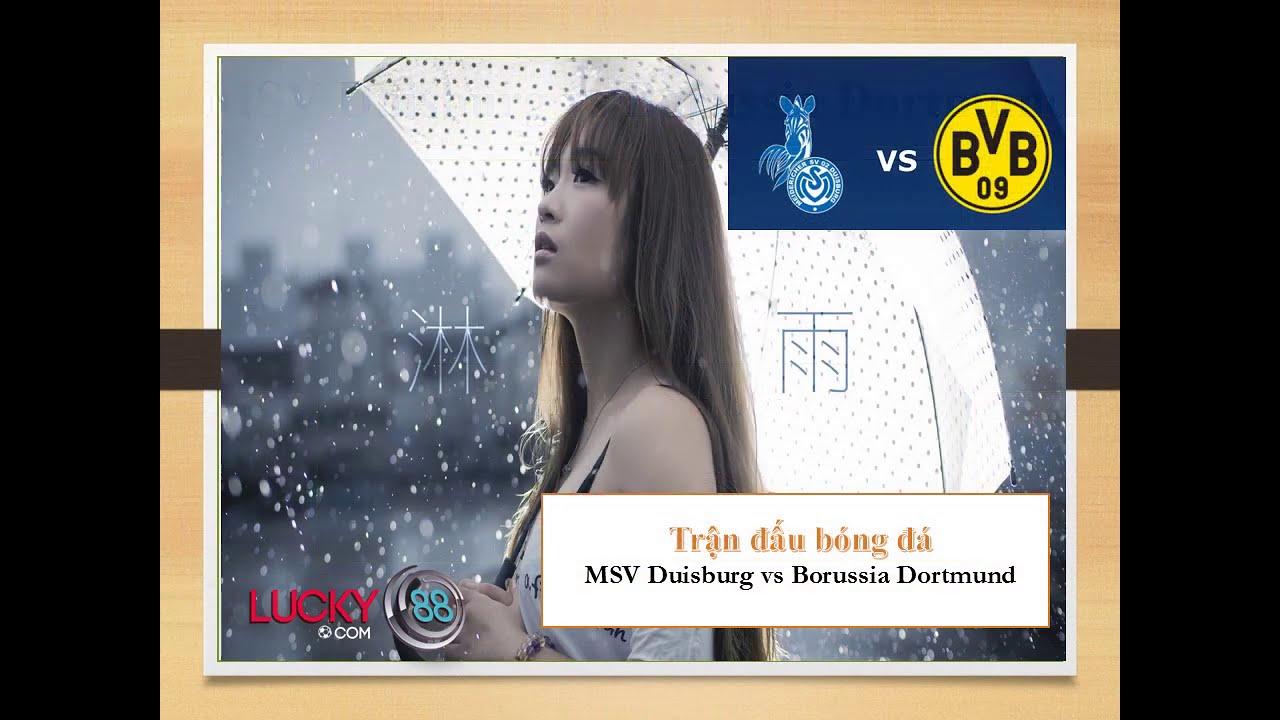 Dự đoán kèo MSV Duisburg vs Borussia Dortmund – 15/09/2020 – Lucky88 -  YouTube