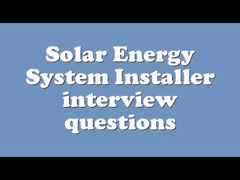 Solar Energy System Installer interview questions