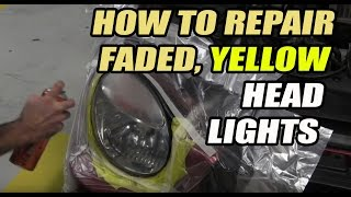 How to fix faded yellow head lights