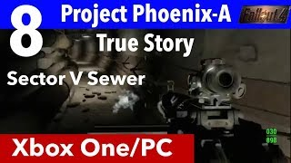 Fallout 4 Xbox One/PC Quest Mods|Project Phoenix - A True Story|Part 8-Sector V Sewer